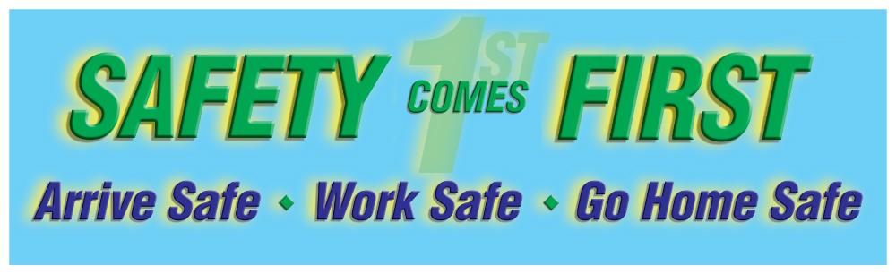 Safety Comes First: Arrive Safe Work Go Home - Banner Motivational Banners