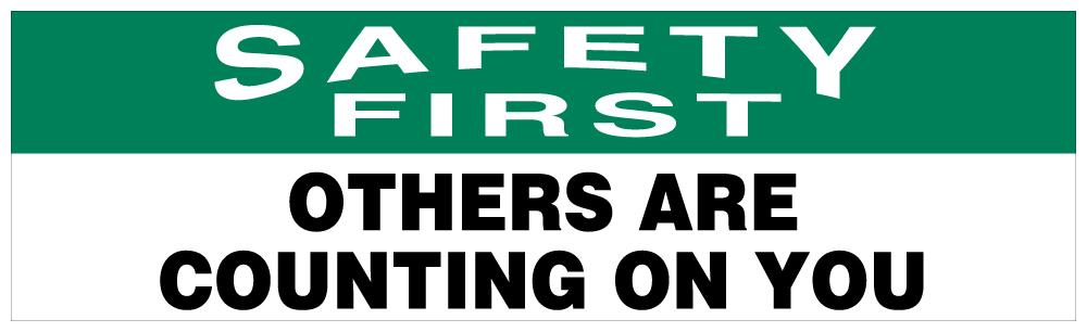 Safety First - Others Are Counting On You Banner Motivational Banners