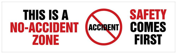 This Is A No Accident Zone Safety Comes First - Banner 96 X 28 Motivational Banners