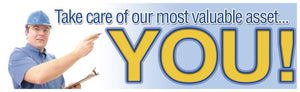 Take Care Of Our Most Valuable Asset: You! - Safety Banner Motivational Banners