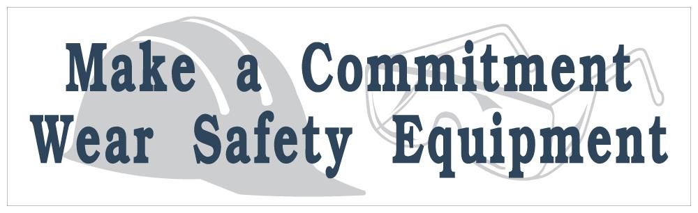 Make A Commitment To Wear Safety Equipment - Banner Motivational Banners