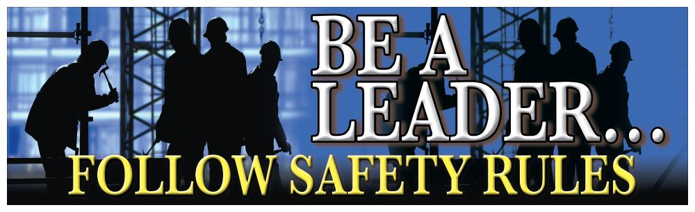 Be A Leaderfollow Safety Rules - Banner Motivational Banners