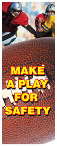 Make A Play For Safety - Vertical Banner Motivational Banners
