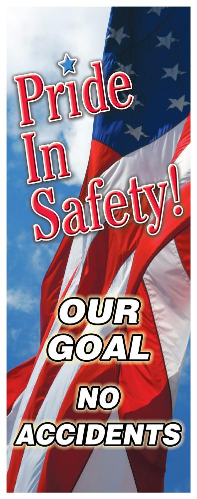 Pride In Safety! Our Goal: No Accidents - Vertical Safety Banner Motivational Banners