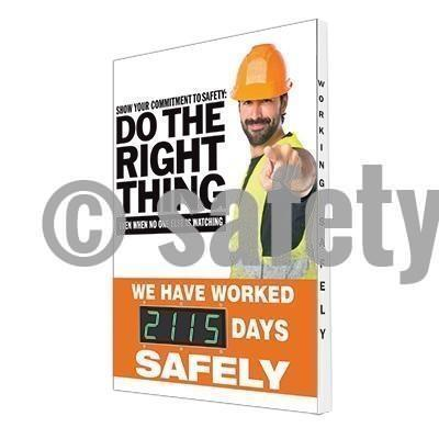 Do The Right Thing We Have Worked _ Days Safely - Digi-Day 3 28 X 20 1 Digi-Day® Electronic Safety