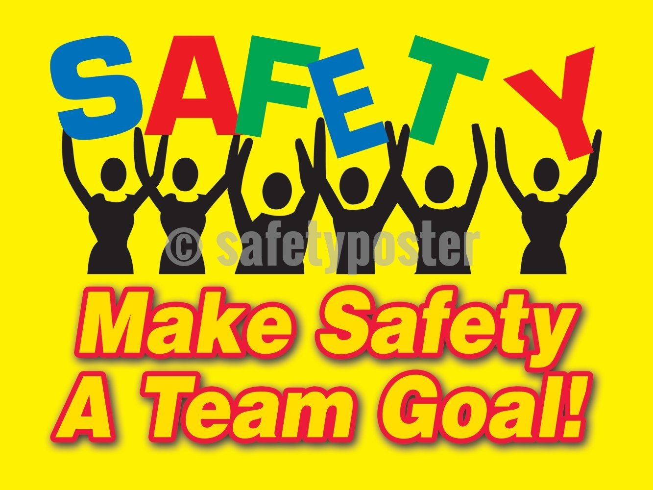 Make Safety A Team Goal - Poster New Posters Leadership