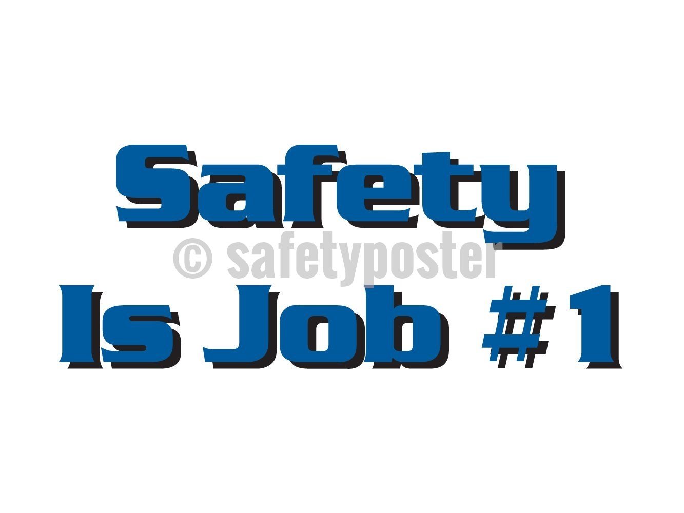 Safety Is Job #1 - Poster Leadership