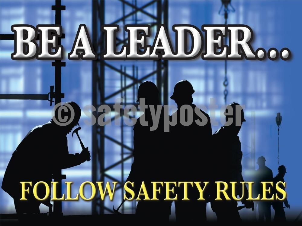 Be A Leaderfollow Safety Rules - Poster Leadership