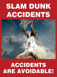 Slam Dunk Accidents Are Avoidable - Safety Poster Accident Prevention