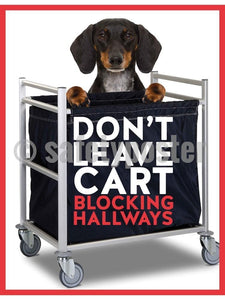 Don't Leave Cart Blocking Hallways (Dog) - Safety Poster
