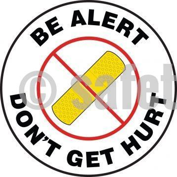 Be Alert Dont Get Hurt - Floor Sign Adhesive Signs