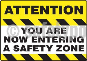 Attention You Are Now Entering A Safety Zone - Floor Sign Adhesive Signs