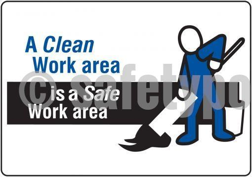 A Clean Work Area Is Safe - Floor Sign Adhesive Signs