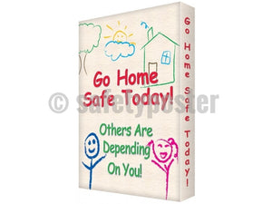 Go Home Safety Today - Visual Edge Sign