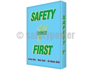 Safety Comes First: Arrive Safe Work Go Home - Visual Edge Sign