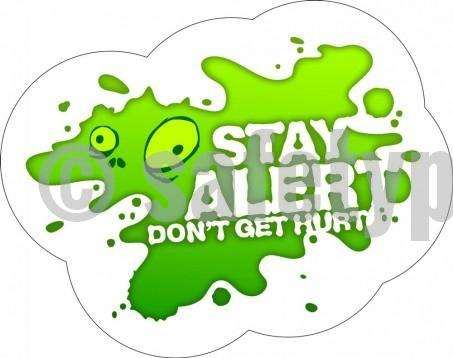 Stay Alert Dont Get Hurt - Floor Graphic Adhesive Signs