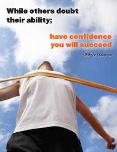 Have Confidence You Will Succeed - Robert Stevenson Motivational Poster Posters New