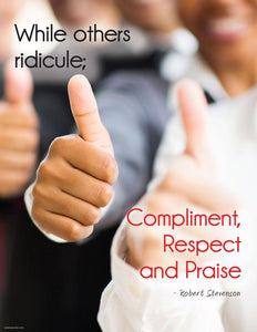 Compliment Respect And Praise - Robert Stevenson Motivational Poster Posters New