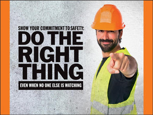 Do The Right Thing When No One Else Is Watching - Safety Poster Leadership