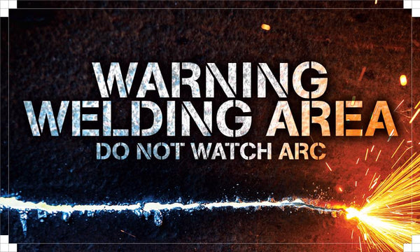 Warning Welding Area - Do Not Watch The Arc Safety Banner 48 X 28 Motivational Banners