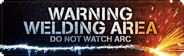 Warning Welding Area - Do Not Watch The Arc Safety Banner 96 X 28 Motivational Banners