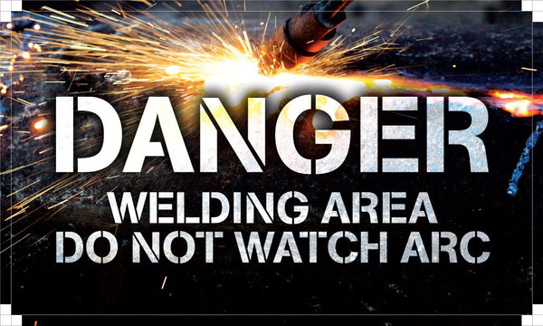 Danger Welding Area - Do Not Watch The Arc Safety Banner 48 X 28 Motivational Banners