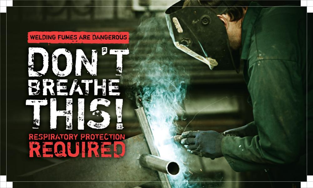Welding Fumes Are Dangerous Dont Breathe This - Safety Banner 48 X 28 Motivational Banners