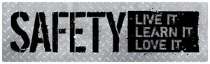 Safety - Live It Learn Love Banner Motivational Banners