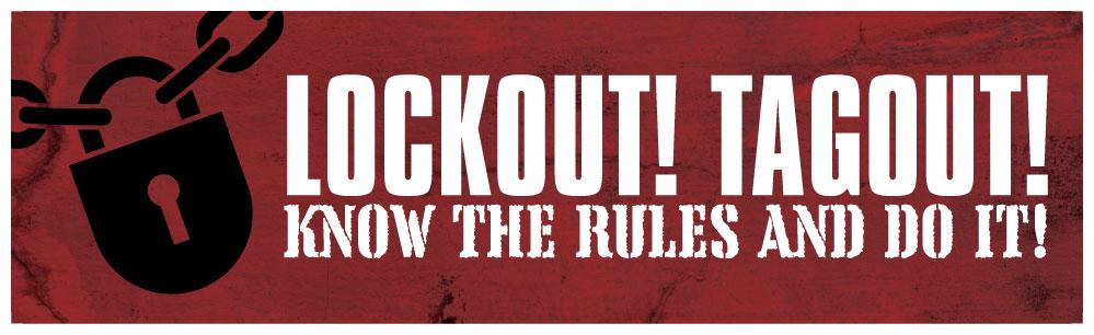 Lockout! Tagout! Know The Rules And Do It! - Safety Banner Motivational Banners