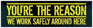 Youre The Reason We Work Safely Around Here - Safety Banner Motivational Banners