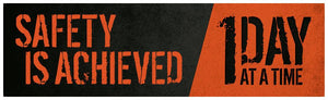 Safety Is Achieved 1 Day At A Time - Banner Motivational Banners