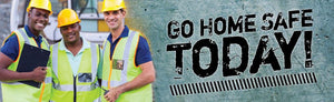 Go Home Safe Today (Image) - Safety Banner Motivational Banners