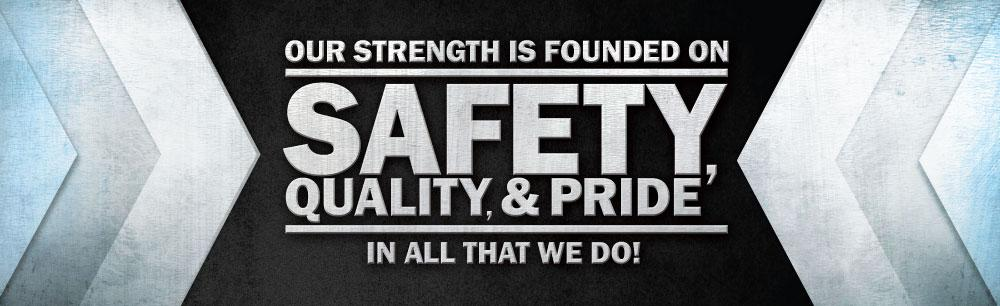 Our Strength Is Founded On Safety Quality & Pride - Banner Motivational Banners