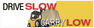 Drive Slow Carry Low - Safety Banner Motivational Banners