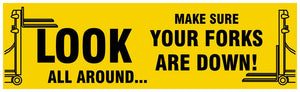 Look All Around Make Sure Your Forks Are Down - Safety Banner Motivational Banners
