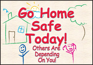 Go Home Safe Today - Floor Sign Adhesive Signs