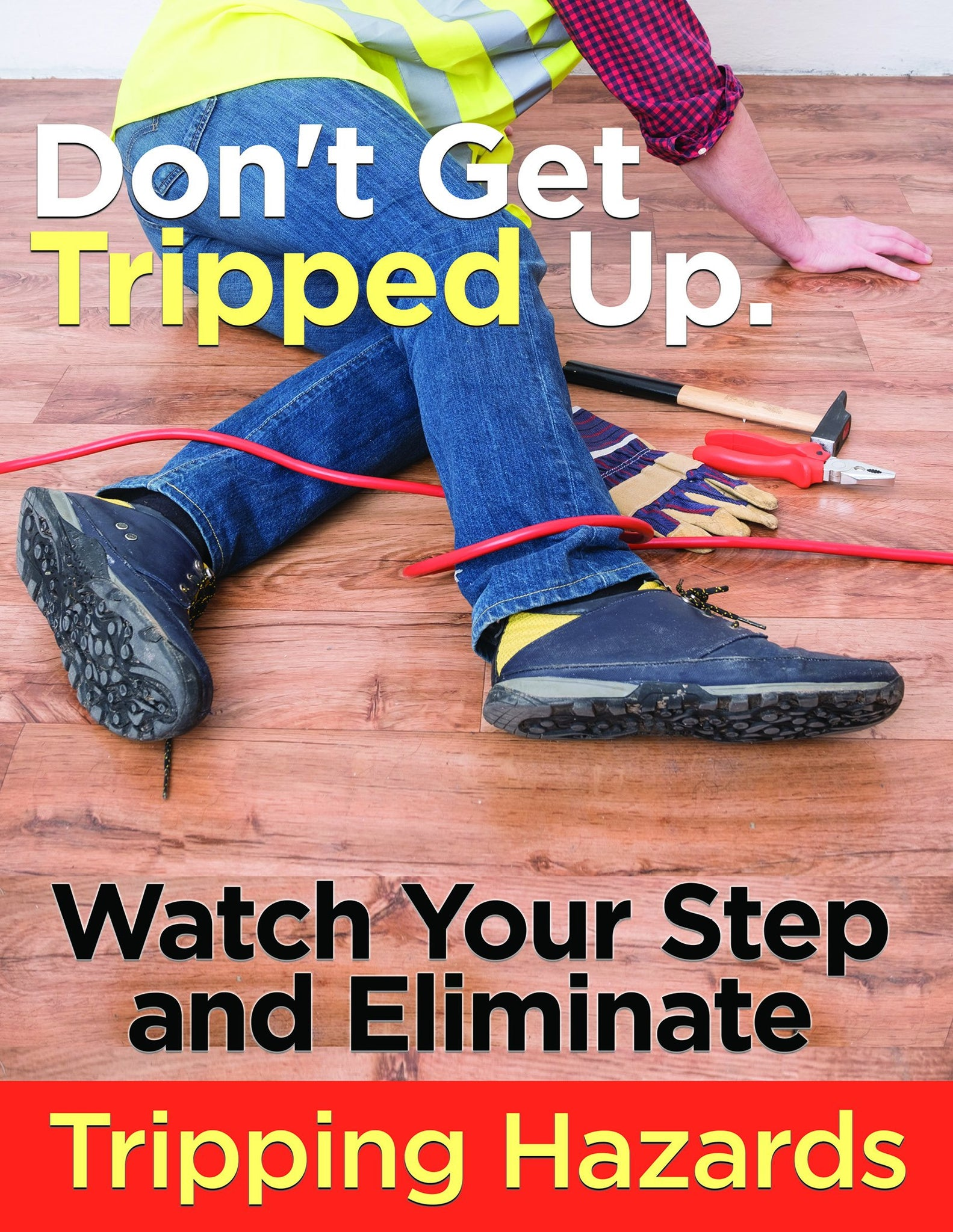 Dont Get Tripped Up - Safety Poster New Posters General