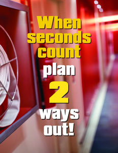 When Seconds Count Plan 2 Ways Out - Safety Poster New Posters General