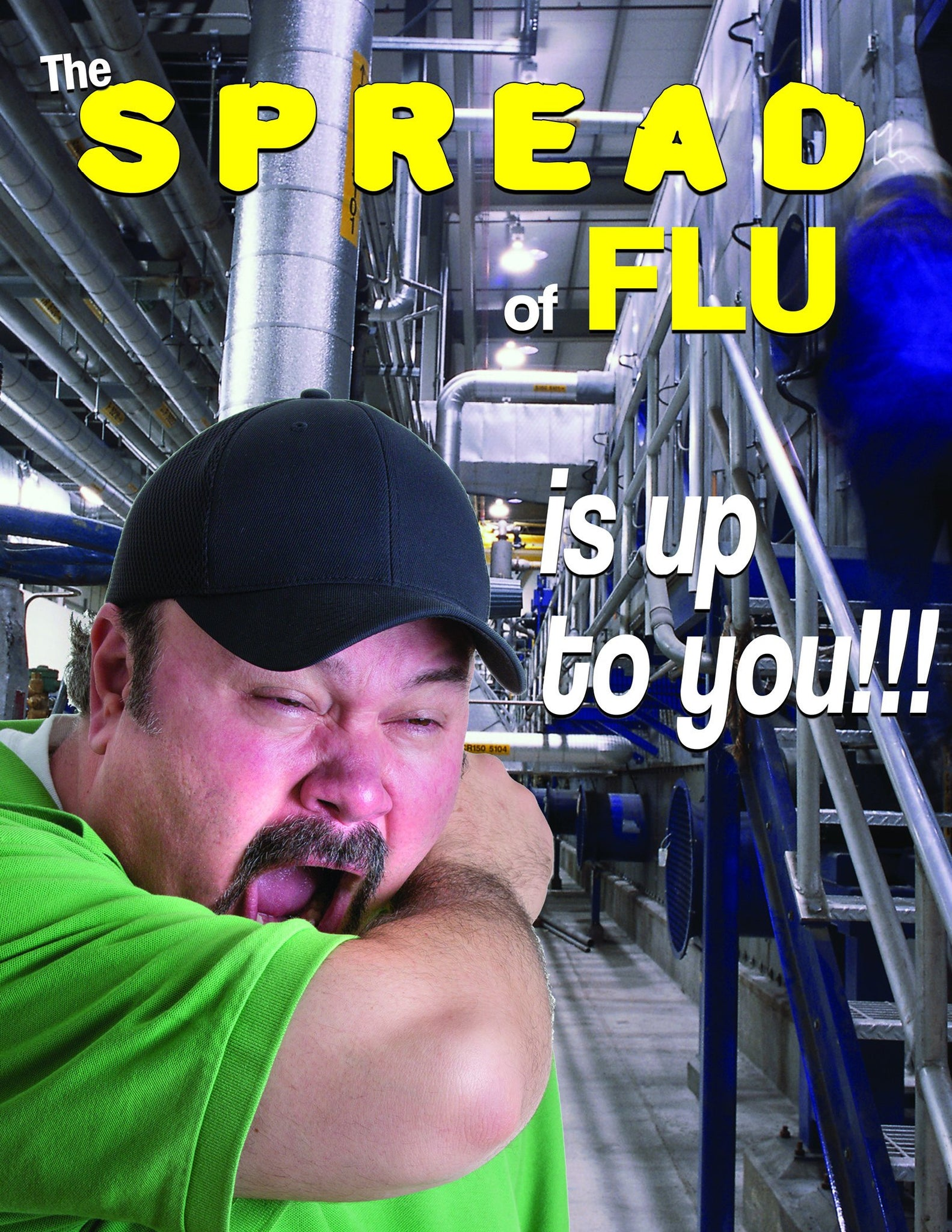 The Spread Of Flu Is Up To You - Safety Poster New Posters Health & Wellness