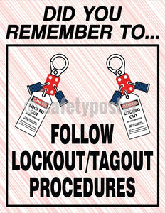 Did You Remember To Follow Lockout/tagout Procedures - Safety Poster Machine New Posters
