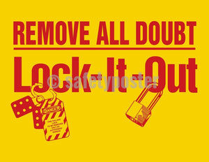 Remove All Doubt Lock It Out - Safety Poster Machine New Posters