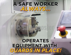 A Safe Worker Always Operates Equipment With Guards In Place - Safety Poster Machine New Posters