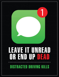 Leave It Unread or End Up Dead - Safety Poster