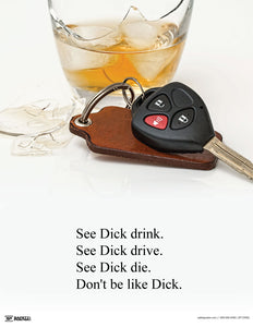 Don't Be Like Dick - Drinking & Driving Safety Poster