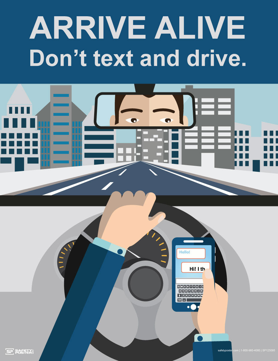 Arrive Alive, Don't Text and Drive - Safety Poster