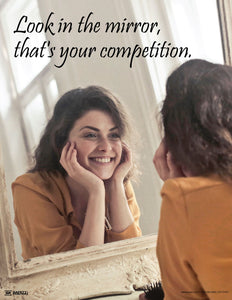 Look in the Mirror, That's Your Competition - Motivational Poster