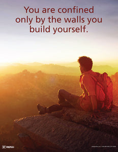 You Are Confined Only By the Walls You Build Yourself - Motivational Poster