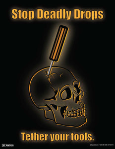 Stop Deadly Drops, Tether Your Tools - Safety Poster