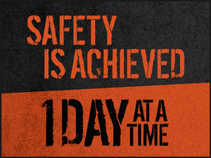 Safety is Achieved 1 Day at a Time - Safety Poster