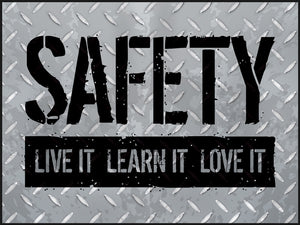 Safety - Live It, Learn It, Love It - Safety Poster
